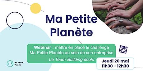 Webinar 6- Ma Petite Planète en Entreprise billets
