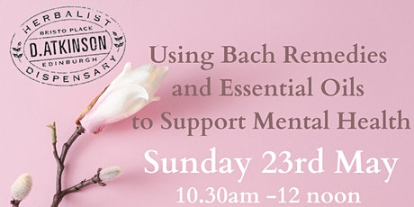 Using Bach Remedies and Essential Oils to Support Mental Health tickets