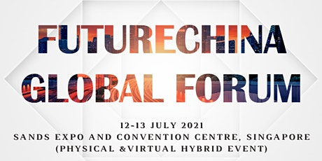 FutureChina Global Forum 2021 慧眼中国环球论坛 tickets