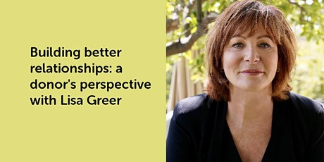 Building better relationships: a donor's perspective with Lisa Greer tickets