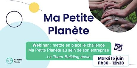 Webinar 7- Ma Petite Planète en Entreprise billets