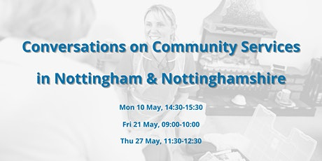 Conversations on... Community Services - Nottingham & Nottinghamshire tickets