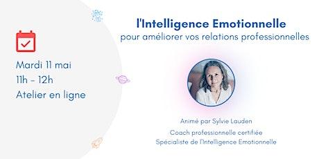 l'Intelligence émotionnelle pour améliorer vos relations professionnelles billets