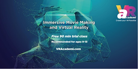 Immersive Moviemaking and Virtual Reality (for ages 9-13) Free Demo Class tickets