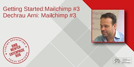 Getting Started: Mailchimp #3 | Dechrau Arni: Mailchimp #3 tickets