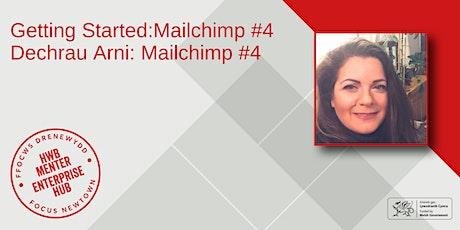 Getting Started: Mailchimp #4 | Dechrau Arni: Mailchimp #4 tickets