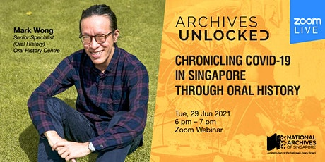 Archives Unlocked: Chronicling COVID-19 in Singapore through Oral History tickets