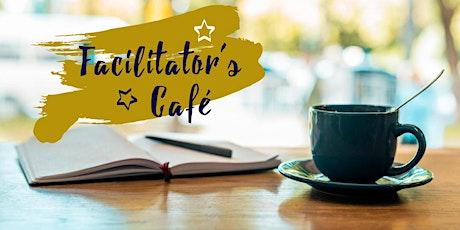 Facilitator's Café - July '21 tickets