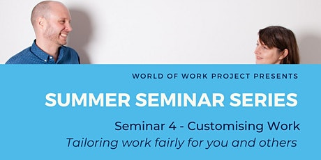 Customising work - S4 Summer Seminar Series from WOW Project tickets
