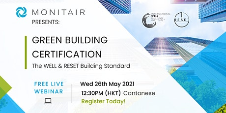 Webinar: Green Building Certification - The WELL & RESET Building Standard tickets
