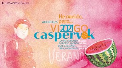 Caspervek en Vigo 2021 - Y sin embargo, hemos nacido entradas
