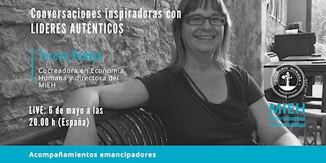 Conversaciones inspiradoras con Lideres Auténticos - Teresa Rodeja entradas