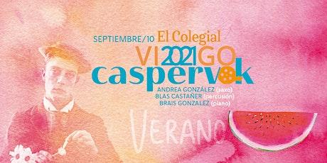 Caspervek en Vigo 2021 - College entradas
