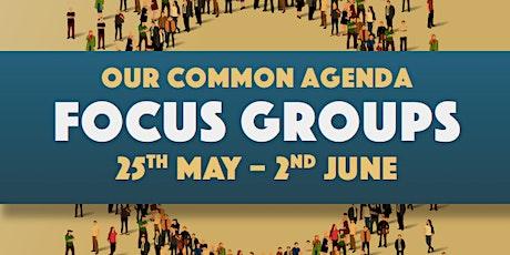 Our Common Agenda: Focus Groups tickets