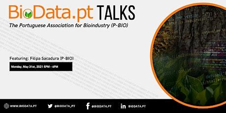 BioData.pt Talks: The Portuguese Association for Bioindustry (P-BIO) boletos