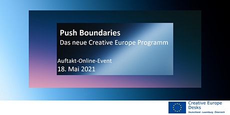 Push Boundaries - Das neue  Creative Europe Programm Tickets