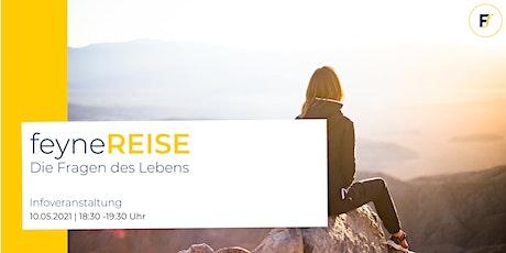feyneREISE - Die Fragen des Lebens | Infoveranstaltung Tickets