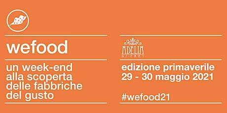 WeFood 2021 @ Adelia di Fant biglietti