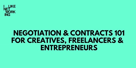 Negotiation & Contracts 101 for creatives, freelancers &  entrepreneurs tickets