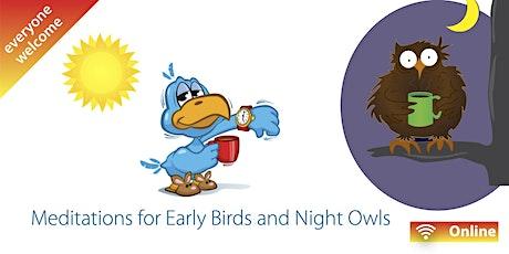 Early Bird & Night Owl Meditations (w/c 10 May) Tickets
