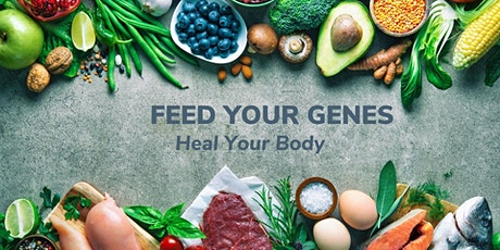 Feed Your Genes- Heal Your Body 2 tickets