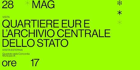 Visita al quartiere Eur e l'Archivio Centrale dello Stato (visita esterna) biglietti