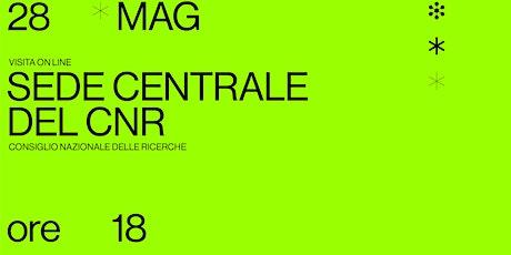 Visita online alla sede centrale del CNR biglietti