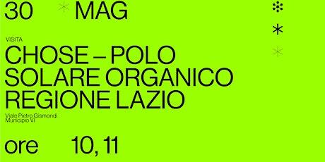 Visita a CHOSE- Polo solare Organico Regione Lazio biglietti