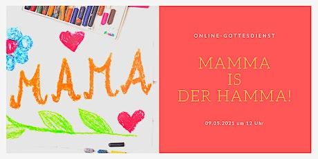 Mamma is der Hamma: Online-Gottesdienst am Muttertag Tickets
