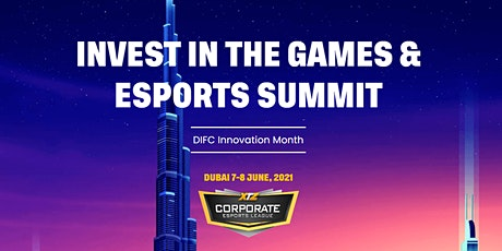INVEST IN THE GAMES & ESPORTS SUMMIT tickets