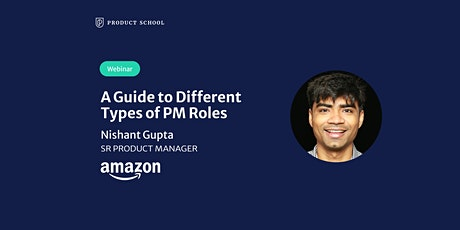 Webinar: A Guide to Different Types of PM Roles by Amazon Sr PM tickets