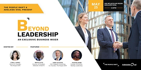 Beyond Leadership: An Exclusive Business Mixer tickets