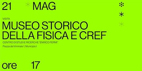 """Museo Storico della Fisica e Centro Studi e Ricerche """"Enrico Fermi"""" – CREF biglietti"""