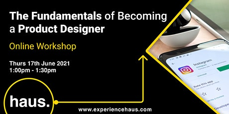 The Fundamentals of Becoming a Product Designer tickets