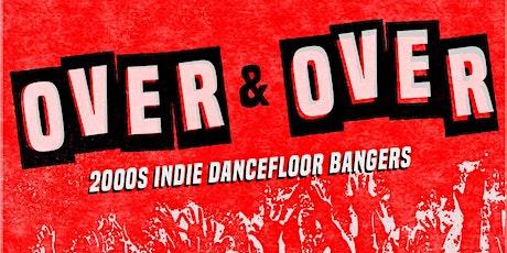 Over & Over - 2000s Indie Dancefloor Bangers tickets