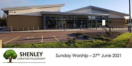 Sunday morning service 27th June 2021 tickets
