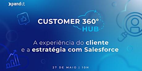 Customer 360º HUB -  A experiência do cliente e a estratégia com Salesforce ingressos