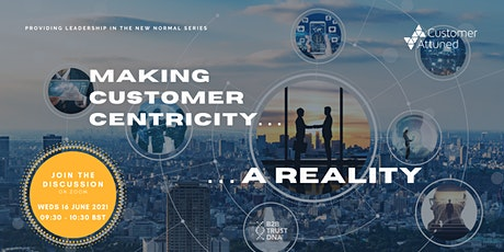 Making Customer Centricity a Reality tickets