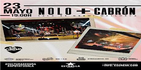 23/05 CABRÓN + NOLO Es Gremi entradas