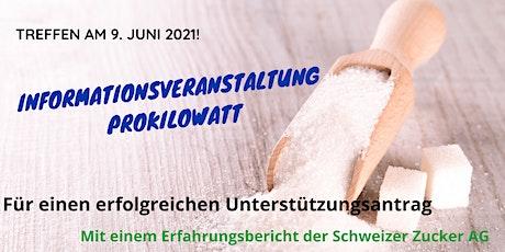 Informationsveranstaltung ProKilowatt  und Spezialgast:  Schweizer Zucker Tickets