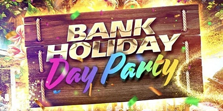 Bank Holiday Day Party - Music x Food x Vibes tickets