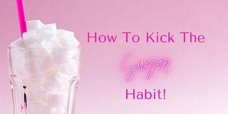 FREE: How to Kick The Sugar Habit Masterclass tickets