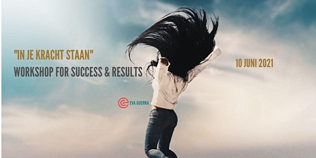 IN JE KRACHT STAAN WORKSHOP VOOR SUCCESS & RESULTS tickets