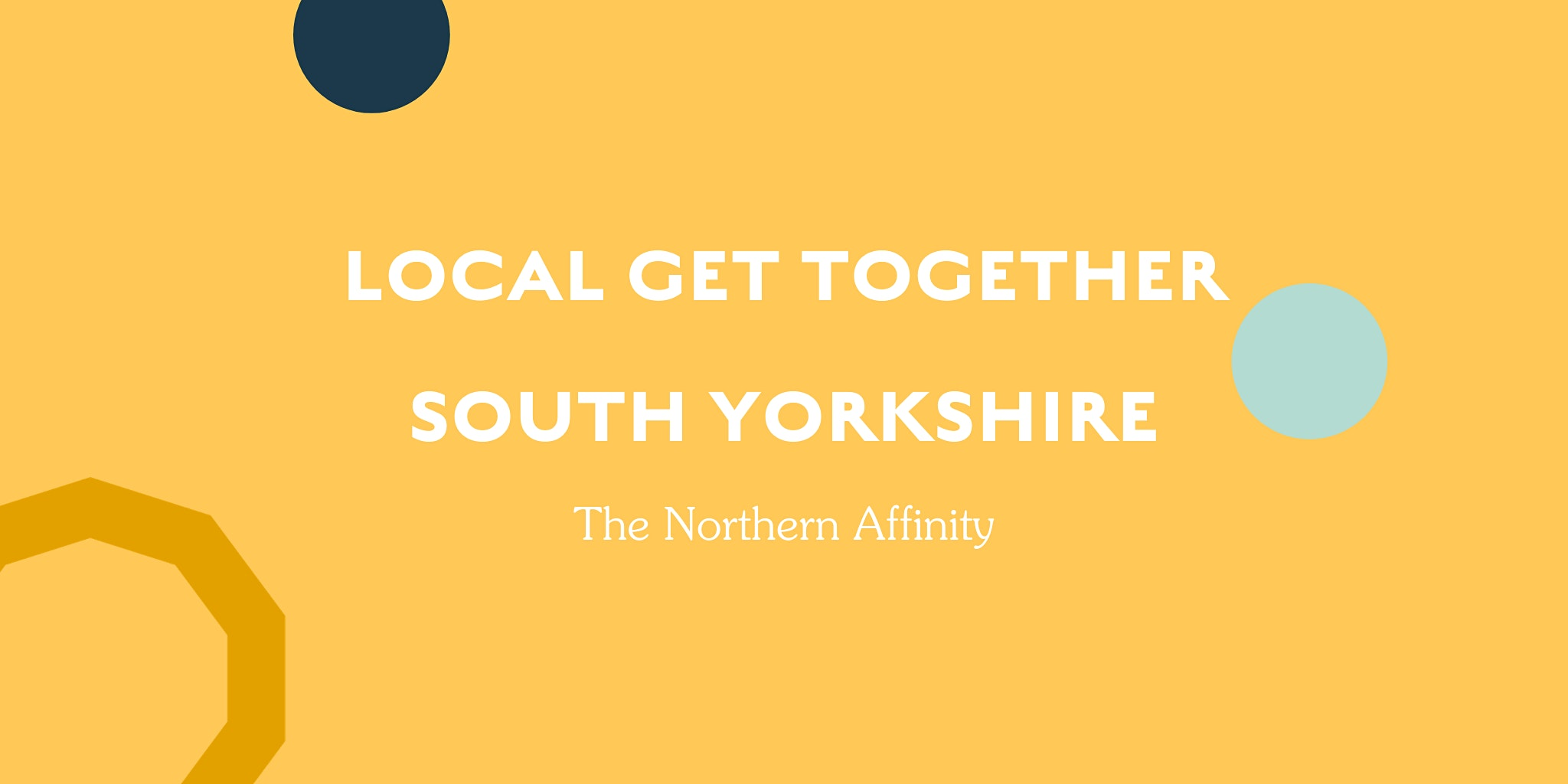 The Northern Affinity Local Get Together – South Yorkshire
