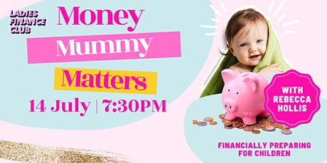 Mummy Money Matters: Financially Preparing for Children tickets