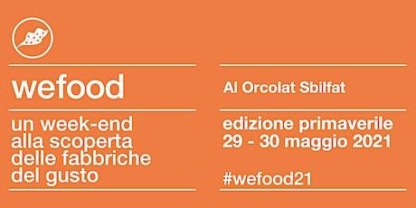 WeFood 2021 @ Al Orcolat Sbilfat biglietti