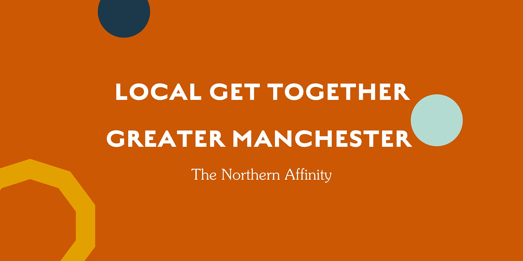 The Northern Affinity Local Get Together – Greater Manchester