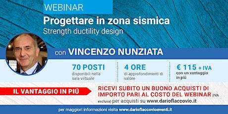 WEBINAR - Progettare in zona sismica: strength ductility design biglietti