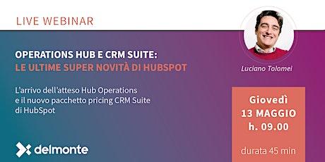 Operations Hub e CRM Suite: le ultime super novità di HubSpot biglietti