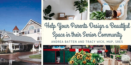 Help Your Parents Design a Beautiful Space in Their Senior Community tickets